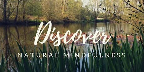 Discover Natural Mindfulness @ Middleton Hall & Gardens tickets