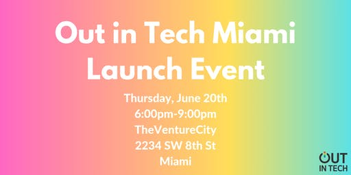 Out in Tech Miami | Launch Event