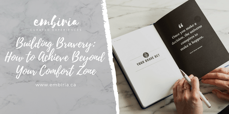 Embiria presents Building Bravery: How to Achieve Beyond Your Comfort Zone tickets