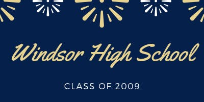 Windsor High School 09 Reunion