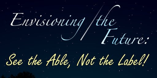 2019 Florida CEC State Conference: ENVISIONING THE FUTURE: See the Able, Not the Label