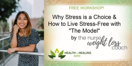 "FREE WORKSHOP! Why Stress is a Choice & How to Live Stress-Free with ""The Model"" tickets"