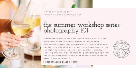 The Summer Workshop Series: Portrait Photography 101 tickets