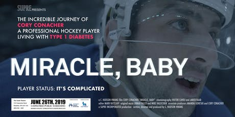 "T1D Documentary Film Screening: ""Miracle, Baby"" starring Cory Conacher / HAMILTON tickets"