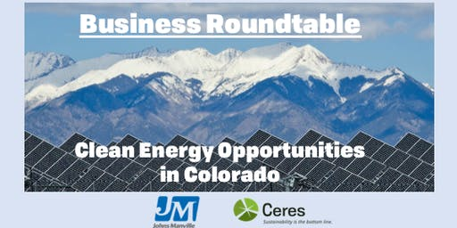 Business Roundtable on Clean Energy Opportunities in Colorado