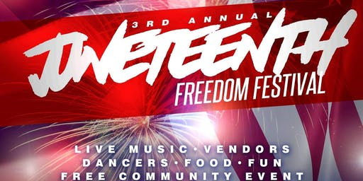 3rd Annual Juneteenth Freedom Festival