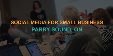 Social Media for Small Business: Parry Sound Workshop tickets