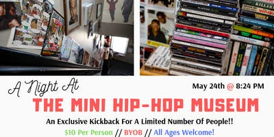 A Night At The Mini Hip Hop Musuem!