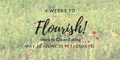 4 Weeks to Flourish - Intro to Clean Eating