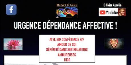 URGENCE DÉPENDANCE AFFECTIVE ! billets