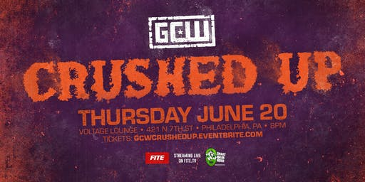 GCW Presents CRUSHED UP
