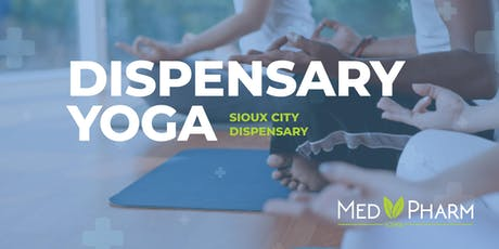 Sioux City Dispensary Yoga - Cultivating Wellness tickets
