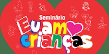SEMINÁRIO EU AMO CRIANÇAS CABO FRIO - RJ  ingressos