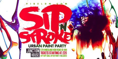 SIP 'N STROKE 8pm-11pm (Urban Paint Party) tickets