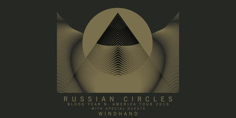 Russian Circles, Windhand tickets
