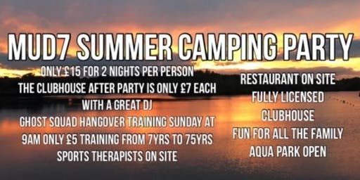 Mud 7 Summer Camping and Afterparty Weekend 2019