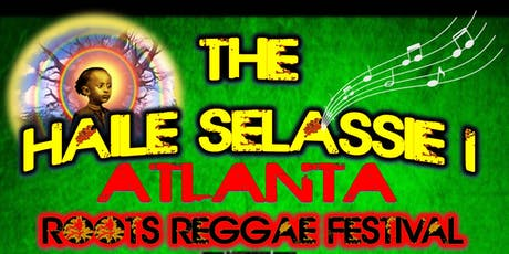 The Haile Selassie I Roots Reggae Festival, ATLANTA tickets