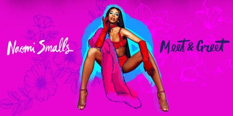 Meet & greet with Naomi Smalls tickets