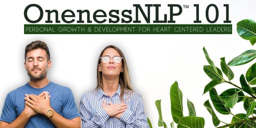 OnenessNLP™ 101 :: Personal Growth & Development for Leaders