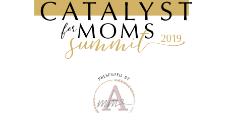 Catalyst for Moms Summit 2019