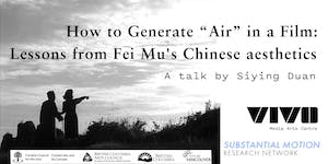 "How to Generate ""Air"" in a Film: Lessons from Fei Mu's..."