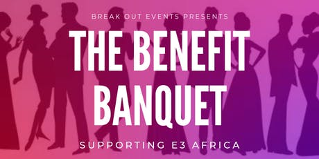 The Annual Benefit Banquet - Supporting E3Africa tickets