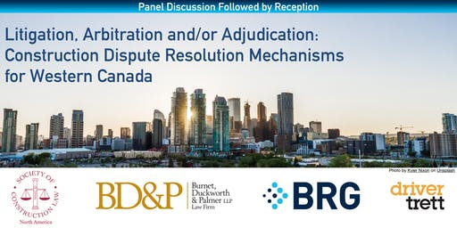 The Society of Construction Law Prairies Region. - Construction Dispute Resolution Mechanisms for Western Canada
