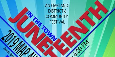 "Oakland Juneteenth ""In The TOWN"" Celebration"