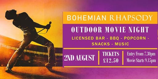 OUTDOOR CINEMA - BOHEMIAN RHAPSODY - MOIRA FURNACE - BBQ & LICENSED BAR