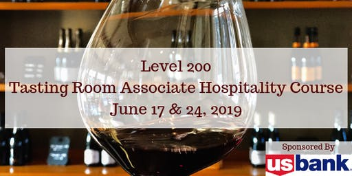 Level 200 - Tasting Room Associate & Hospitality Class - June 2019
