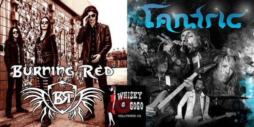 BURNING RED + TANTRIC @ The Whisky A Go-Go