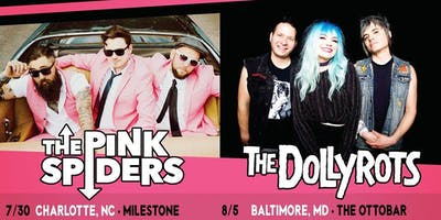 THE PINK SPIDERS w/ THE DOLLYROTS & MORE at The Milestone on Tuesday 7/30