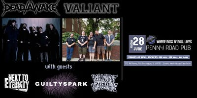Dead/Awake & VALIANT w/ Next to Eternity, GuiltySpark, Her Worst Nightmare