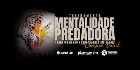 Mentalidade Predadora - Transformando conhecimento em valor. ingressos