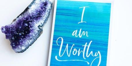 I Am Worthy: Self-Acceptance Workshop (Arden) tickets