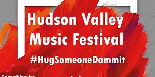 Hudson Valley Music Festival 2019 #HugSomeoneDammit