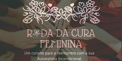 Roda da Cura Feminina - Reencontro com a sua  Autoestima Incondicional