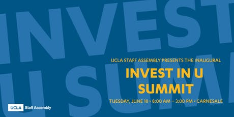 "2019 UCLA Staff Assembly Inaugural ""Invest in U"" Summit tickets"
