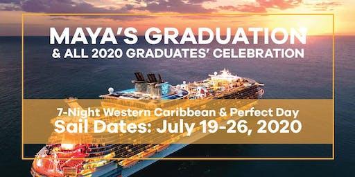MAYA'S GRADUATION CRUISE: JULY, 2020