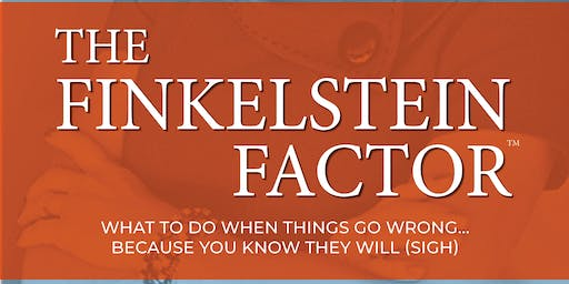 """Flip negative events to positive outcomes! BOOK LAUNCH, presentation & social evening featuring """"THE FINKELSTEIN FACTOR: What to do when things go wrong ... because you know they will (sigh)"""""""