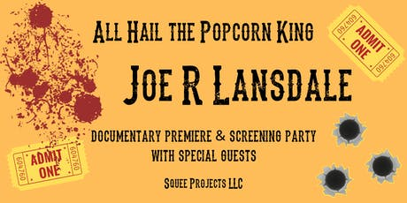 Joe Lansdale Documentary Premiere Screening Party tickets