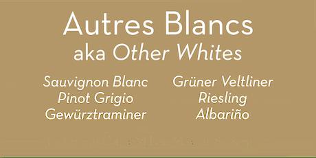 1:30PM Autre Blancs - Blanc de Blancs tickets
