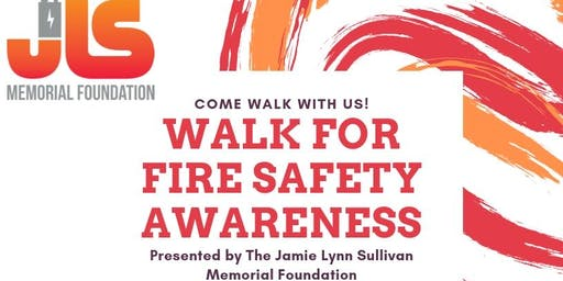Walk for Fire Safety Awareness presented by The JLS Memorial Foundation
