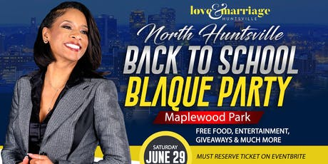 North Huntsville Back To School Blaque Party - Limited Tickets tickets