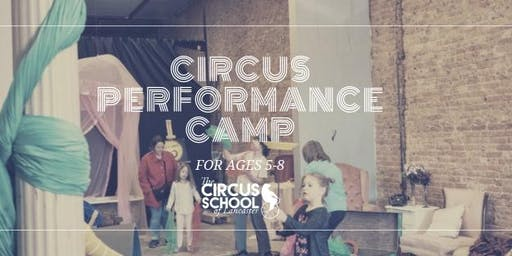 Circus Performance Camp: for ages 5-8