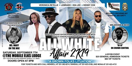 "ALL WHITE AFFAIR 2K19 ""A GROWN FOLKS LITUATION"" tickets"