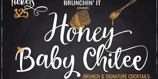 Brunchin it.. Presents Honey Baby Chilee