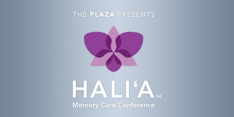 2019 HALI'A MEMORY CARE CONFERENCE  tickets