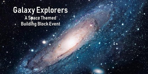 Galaxy Explorers - A Space Themed Building Block Event