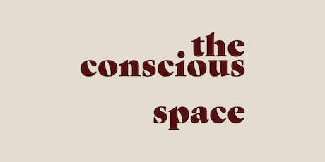 The Conscious Space. Join us and discover good brands doing great things. tickets